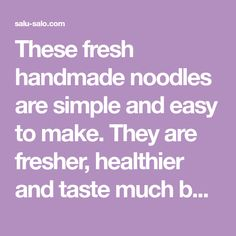 These fresh handmade noodles are simple and easy to make. They are fresher, healthier and taste much better than store bought noodles. These homemade noodles are definitely worth trying! Char Siu, Get Thin, Homemade, Fresh, Store, Simple, Healthy, Easy