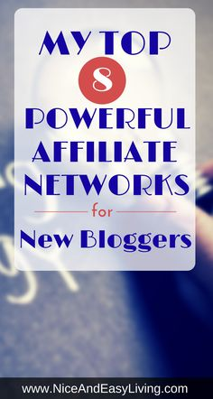 My top 8 powerful affiliate networks for new bloggers  #blogging #finance #makemoney #marketing