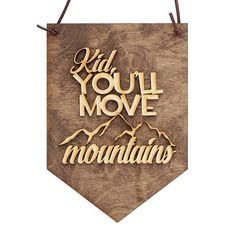 Kid, You'll Move Mountains Wood Sign, Wood Banner, Home Décor -- Great Nursery or Child's Room Decor! *** Check out the image by visiting the link. (This is an affiliate link) #KidsRoomDecor
