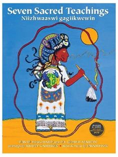 The Seven Sacred Teachings is a message of traditional values and hope for the future. The Teachings are universal to most First Nation peop...