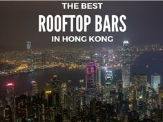 What better way to soak up this incredible city than with a cocktail in hand at at one of the best rooftop bars in Hong Kong?