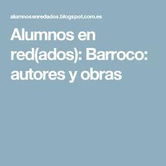 Alumnos en red(ados): Barroco: autores y obras