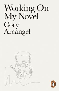 Cory Arcangel's new book, Working on My Novel, gathers tweets with those very words.