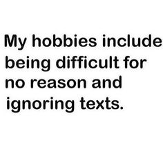 Haha only sometimes. Ignore Text, Haha, Funny Quotes, Life Quotes, Funny Memes, Describe Me, Intj, The Villain, The Funny