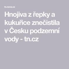 Hnojiva z řepky a kukuřice znečistila v Česku podzemní vody - tn.