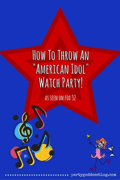 "Throwing an ""American Idol"" watch party is the next best thing to getting that golden ticket to Hollywood! Get party tips right here! 