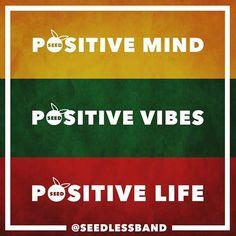 Positive mind, vibes, life!
