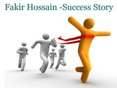 """Success is how high you bounce when you hit bottom."" #Fakir #Hossain's Success Story"