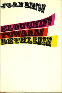 This was my first Joan Didion book, but with a way cooler cover than my copy.