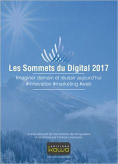 Les Sommets du Digital 2017 : le livre