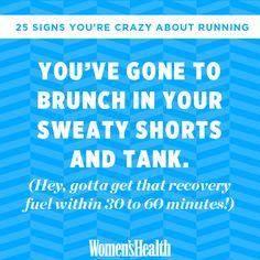 Signs You're Crazy About Running | Women's Health Magazine -yeah-that smell? It's undoubtedly me.