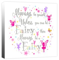 Always Be Yourself- Fairy, Flower & Star Girl's Fairies Quote - Children's Canvas Wall Art Print Picture - Designed by Rubybloom Designs Canvas Pictures, Print Pictures, Girl Pictures, Canvas Wall Art, Wall Art Prints, Canvas Prints, Fairy Quotes, Star Girl, Picture Design