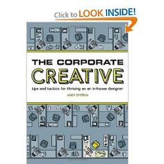 The Corporate Creative: Tips and Tactics for Thriving as an In-House Designer