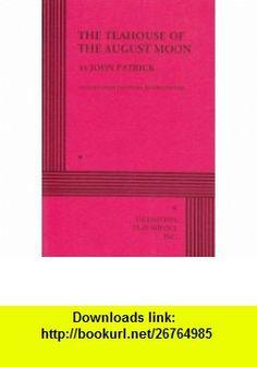 The Teahouse of the August Moon. (9780822211143) based on the novel by Vern Sneider John Patrick, Vern Sneider, John Patrick , ISBN-10: 0822211149  , ISBN-13: 978-0822211143 ,  , tutorials , pdf , ebook , torrent , downloads , rapidshare , filesonic , hotfile , megaupload , fileserve