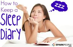 A sleep diary can help you discover the root of your sleeping problems and simple ways to fix them. Start tonight and you'll sleep better in no time. via @SparkPeople