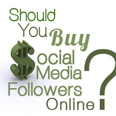 Buying Social Media Followers Online: Should You Do It?