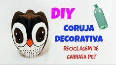 Coruja de garrafa pet - reciclagem - decoração - Pet bottle owl - recycling - decoration