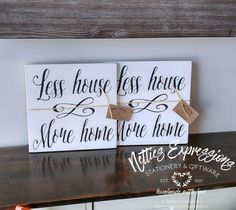 Less House More Home 12x12 Wood Sign