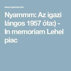 Nyammm: Az igazi lángos 1957 óta:) - In memoriam Lehel piac