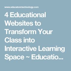 4 Educational Websites to Transform Your Class into Interactive Learning Space ~ Educational Technology and Mobile Learning