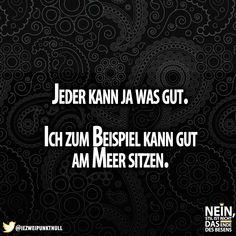 Das kann ich auch gut :D #Begabung #Können #Meer #Lustig #Sprüche #Lachen #lol #Deutschland #funny #besenstilvoll