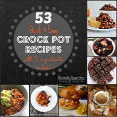 53 Quick and Easy Crock Pot Recipes with 5 Ingredients or Less - Breakfast, Dinner, Desserts, dips, bread...everything you can imagine!