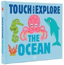 Touch and Explore: The Ocean : Touch and Explore by Nathalie Choux (2016,...