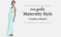 Maternity Floral Prints - florals are perfect for spring and summer!