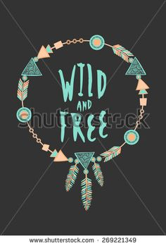 Wild And Free Quotes, Dream Catcher Art, Abstract Pictures, Typographic Design, Hippie Art, Free Prints, Clipart, Design Elements, Vector Art