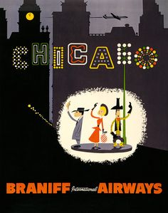 "Chicago - Braniff International Airways. A vintage travel poster shows a man, a woman and a cowboy standing on a city street beneath lights that spell out ""Chicago"". Circa 1950s."