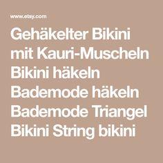 Gehäkelter Bikini mit Kauri-Muscheln Bikini häkeln Bademode häkeln Bademode Triangel Bikini String bikini