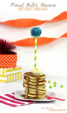 Peanut Butter Banana Pancake Recipe – A Birthday Breakfast | Kim Byers, TheCelebrationShoppe.com