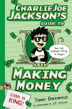 "Charlie Joe Jackson's Guide to Making Money by Tommy Greenwald - - MS - ESSENTIAL When some of the rich and popular kids have the latest gadget, a Botman, Charlie Joe wants one for himself.  But, true to form, Charlie Joe wants to make money without working hard, well, without working at all. So, in this latest ""guide to:"" Charlie Joe enters the world of employment, but maybe something besides Botman will inspire Charlie Joe to make some real money (and still not have to work)."