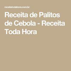Receita de Palitos de Cebola - Receita Toda Hora