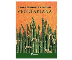Livros culinários: Livro o livro essencial da cozinha vegetariana