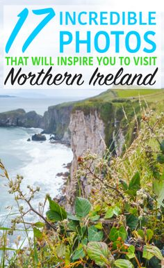 17 Incredible Photos that Will Inspire You to Visit Northern Ireland - Nina Near and Far