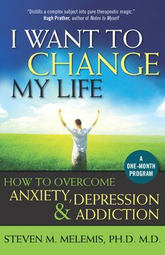 I Want to Change My Life: Mindful Relaxation and Cognitive Therapy. Dr. Steven Melemis