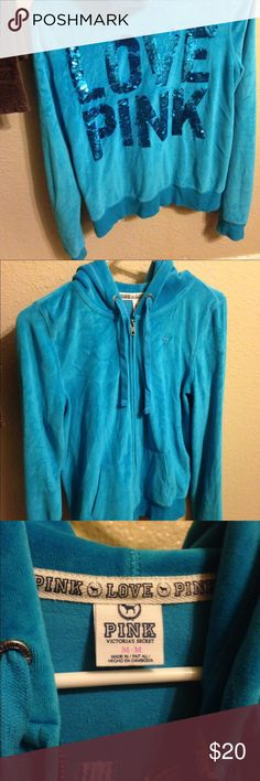 PINK zip hoodie PINK zip up hoodie size M. It is a teal-ish blue with sequins on the back that spell LOVE PINK. No missing sequins, great condition and very gently used. It is a soft velour like material and the zipper works great. PINK Victoria's Secret Jackets & Coats