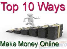 Making money from the Internet is not a difficult task,many people are earning money from the internet there are Top 10 Ways to Make Money from Internet