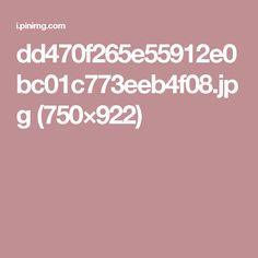 dd470f265e55912e0bc01c773eeb4f08.jpg (750×922)
