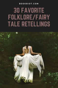 30 of your favorite folklore/fairy tale retellings.