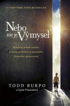 Martinus.sk > Knihy: Nebo nie je výmysel (Todd Burpo, Lynn Vincent)