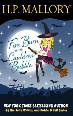 Fire Burn and Cauldron Bubble, a Paranormal Romance (Jolie Wilkins Series, Book #1) by H.P. Mallory