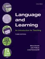 An introduction to the nature and functions of language and learning of language and to language learning for teaching. It draws from a range of language theories and includes examples of their application in the classroom