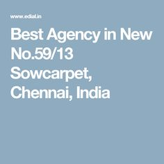 Best Agency in New No.59/13 Sowcarpet, Chennai, India