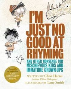 Booktopia has I'm Just No Good At Rhyming, And Other Nonsense for Mischievous Kids and Immature Grown-Ups by Chris Harris. Buy a discounted Hardcover of I'm Just No Good At Rhyming online from Australia's leading online bookstore. Mercedes 500, Middle School Libraries, Award Winning Books, How I Met Your Mother, Chapter Books, Student Gifts, Books To Buy, Read Aloud, Great Books