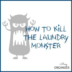 How To Kill The Laundry Monster