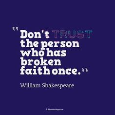 """""""Don't trust the person who has broken faith once."""" ― William Shakespeare, Quotes about broken trust Trust Yourself Quotes, Broken Trust Quotes, Love And Trust Quotes, Long Love Quotes, Inspirational Quotes About Friendship, Friendship Quotes Images, True Feelings Quotes, Bff Quotes, Childhood Friends Quotes"""