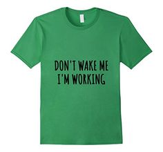 Men's Funny T-Shirt Don't Wake Me Office Cool Boyfriend G... https://www.amazon.com/dp/B06XWN2K5R/ref=cm_sw_r_pi_dp_x_Nz4xzbPHR672X