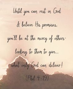 Philippians 4:19 And my God shall supply all your needs according to His riches in glory in Christ Jesus.
